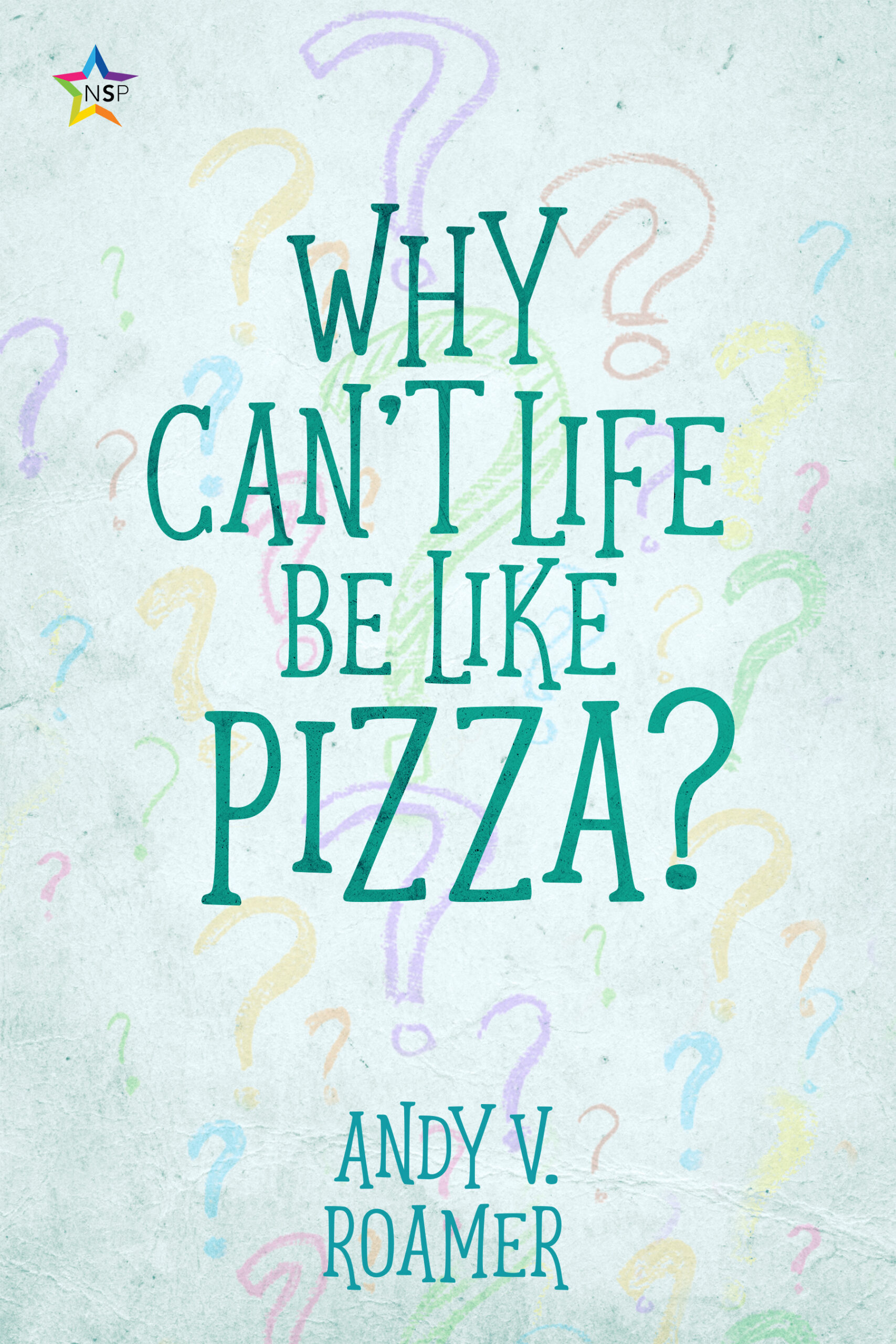 Cover, Why Can't Life Be Like Pizza?